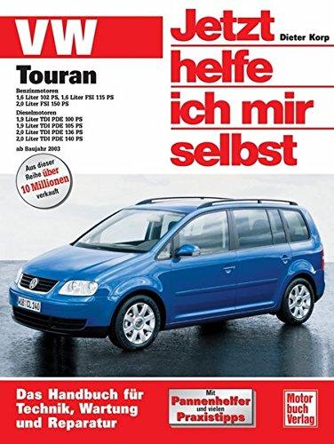 9783613024182: VW Touran ab Modelljahr 2003. Jetzt helfe ich mir selbst.