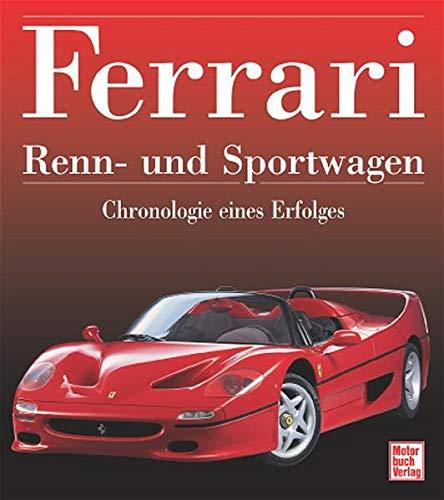 Ferrari Renn- und Sportwagen. Chronologie eines Erfolges: Bonetto, Roberto (Hrsg.)