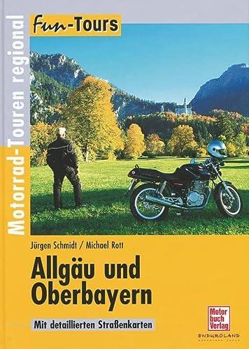 Allgäu und Oberbayern: Motorrad-Touren regional (Fun-Tours): Rott, Michael und
