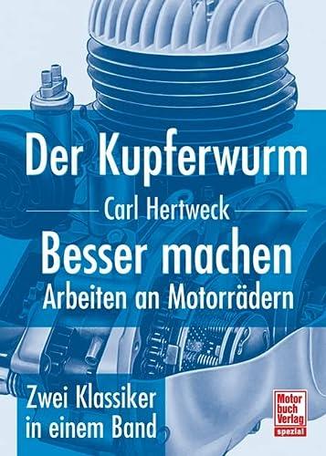 9783613025486: Der Kupferwurm & Besser machen: Arbeiten an Motorräder - Zwei Klassiker in einem Band