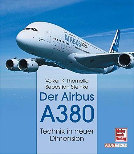 Der Airbus A 380: Volker K. Thomalla;