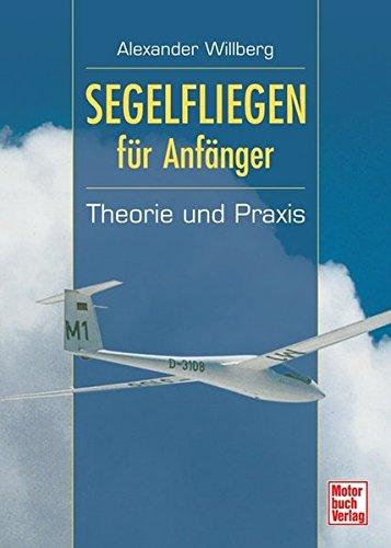 Segelfliegen für Anfänger: Theorie und Praxis