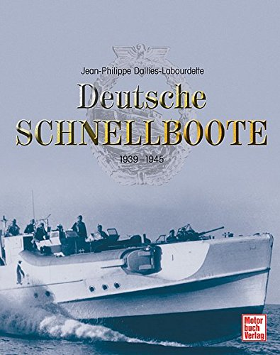 9783613026735: Deutsche Schnellboote 1939 - 1945