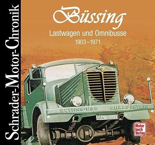 9783613027558: Schrader-Motor-Chronik. Büssing Lastwagen und Omnibusse