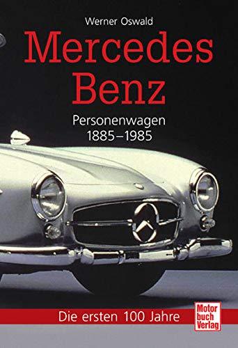 9783613027787: Mercedes-Benz Personenwagen 1885-1985. Die ersten 100 Jahre: Personenwagen 1885-1945 / Personenwagen 1945-1985