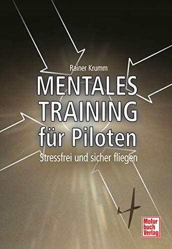 9783613027862: Mentales Training für Piloten: Stressfrei und sicher fliegen