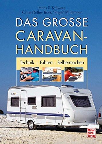 9783613028210: Das gro�e Caravan-Handbuch: Technik - Fahren - Selbermachen