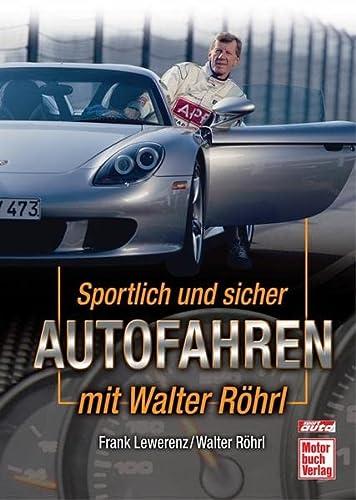 9783613028395: Sportlich und sicher Autofahren mit Walter Röhrl