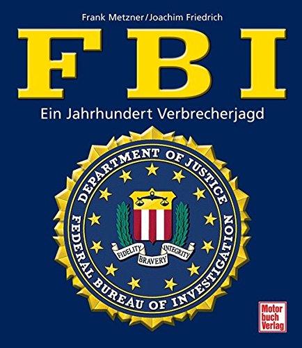 9783613029514: FBI: Ein Jahrhundert Verbrecherjagd