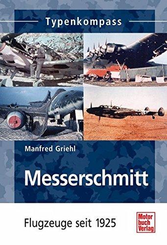 Messerschmitt: Militärflugzeuge seit 1925: Griehl, Manfred