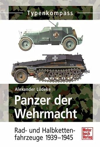 9783613030152: Typenkompass Panzer der Wehrmacht: Rad- und Halbkettenfahrzeuge 1939-1945