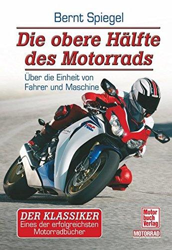 9783613030640: Die obere Hälfte des Motorrads: Ãœber die Einheit von Fahrer und Maschine