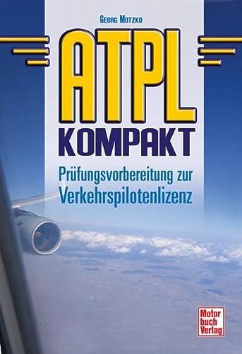 9783613030879: ATPL kompakt: Prüfungsvorbereitung zur Verkehrspilotenlizenz