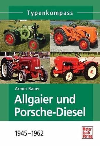 9783613030978: Typenkompass Allgaier und Porsche-Diesel: 1945-1962