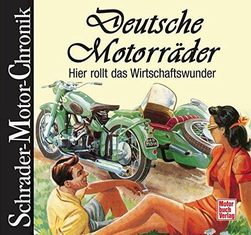 9783613031043: Deutsche Motorräder: Hier rollt das Wirtschaftswunder