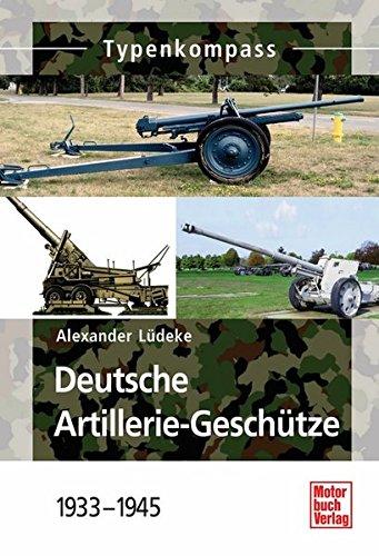 9783613031500: Deutsche Artillerie-Geschütze: 1933-1945