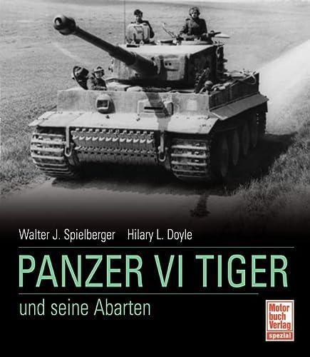 9783613031647: Der Panzer VI Tiger und seine Abarten