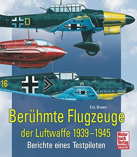 9783613031685: Berühmte Flugzeuge der Luftwaffe 1939 - 1945: Berichte eines Testpiloten