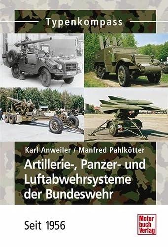 9783613032125: Artillerie-, Panzer- und Luftabwehrsysteme der Bundeswehr: Seit 1956