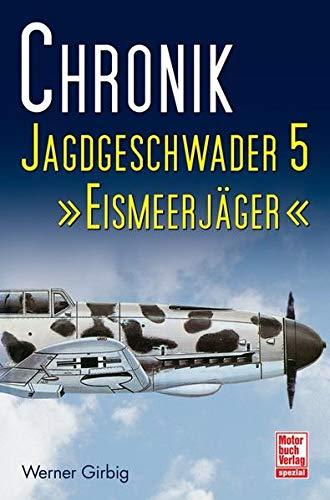 9783613032286: Chronik Jagdgeschwader 5: Eismeerjäger