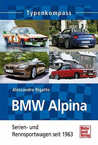 9783613032743: BMW Alpina - Serien- und Rennsportwagen seit 1963: Typenkompass