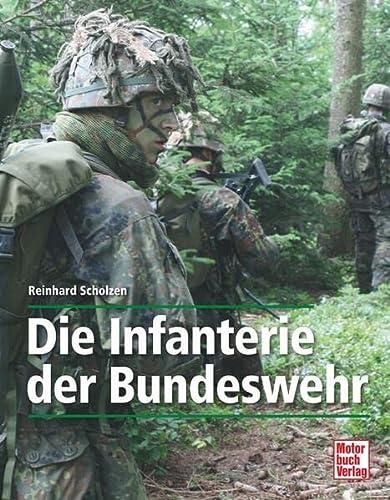 9783613032934: Die Infanterie der Bundeswehr: Geschichte - Grundbef�higung - Schie�ausbildung
