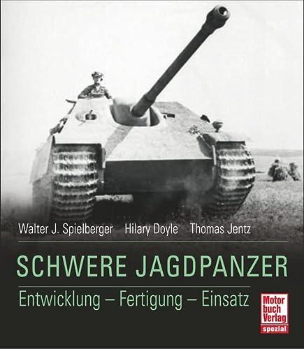 9783613032965: Schwere Jagdpanzer: Entwicklung - Fertigung - Einsatz