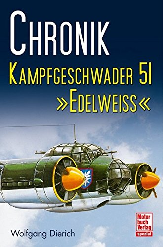 9783613033382: Chronik Kampfgeschwader 51 »Edelweiß«