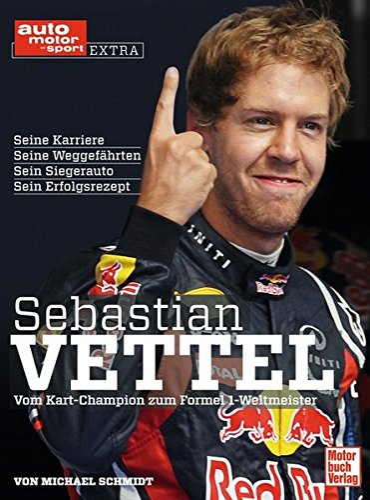 9783613033825: Sebastian Vettel: Vom Kart-Champion zum Formel 1-Weltmeister
