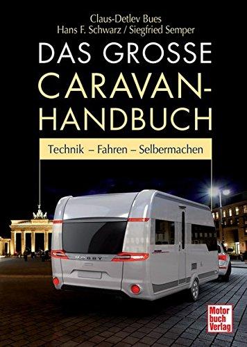 9783613033849: Das große Caravan-Handbuch: Technik - Fahren - Selbermachen