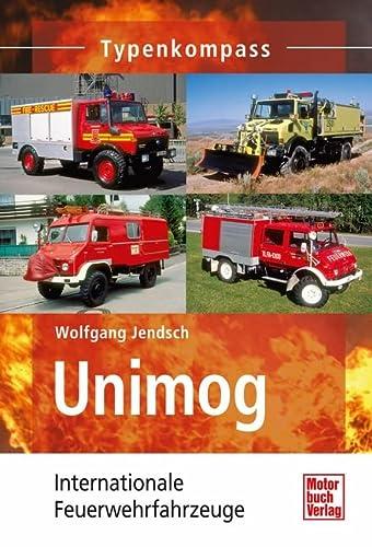9783613034044: Unimog Einsatzfahrzeuge: Internationale Feuerwehrfahrzeuge