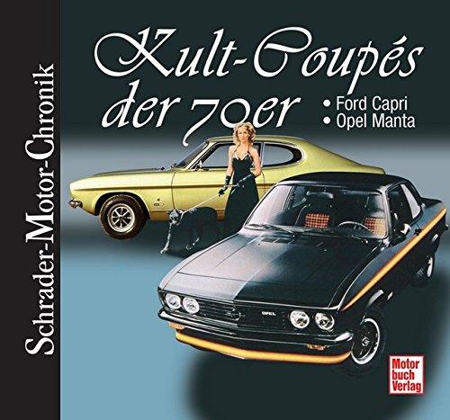 9783613034662: Kult-Coupés der 70er: Ford Capri + Opel Manta