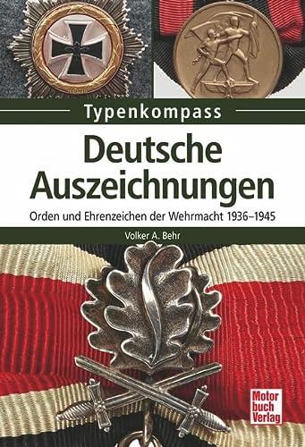 9783613034839: Deutsche Auszeichnungen: Orden und Ehrenzeichen der Wehrmacht 1936-1945