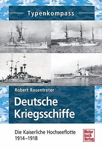 9783613034907: Deutsche Kriegsschiffe: Die Kaiserliche Hochseeflotte 1914-1918