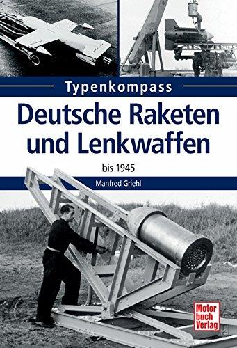 9783613035232: Deutsche Raketen und Lenkwaffen bis 1945