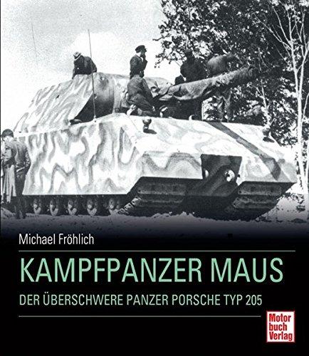Kampfpanzer Maus: Der überschwere Panzer Porsche Typ: Fröhlich, Michael