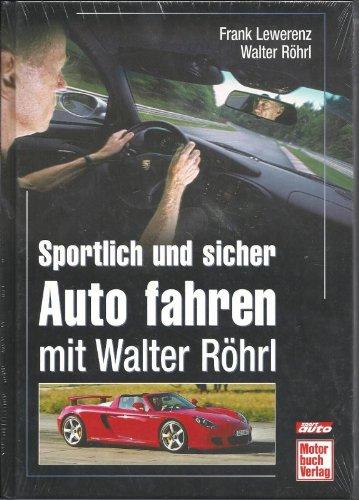 9783613035768: Sportlich und sicher Autofahren mit Walter Röhrl