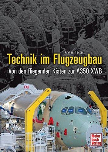 9783613036574: Technik im Flugzeugbau: Von den fliegenden Kisten zur A350 XWB