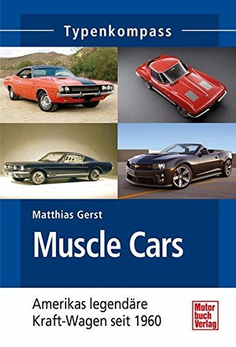 9783613036826: Muscle Cars: Amerikas legend�re Kraft-Wagen seit 1960