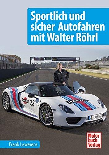 9783613037533: Sportlich und sicher Autofahren mit Walter Röhrl