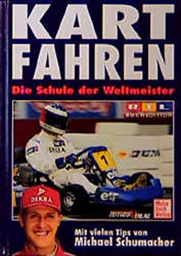 Kart- Fahren. Die Schule der Weltmeister. (3613303213) by Christoph Schulte; Michael Schumacher; Rolf Schumacher; Peter Kaiser; Willy Knupp