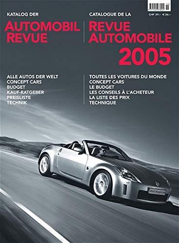 Katalog der Automobil Revue 2005; Catalogue de la Revue Automobile