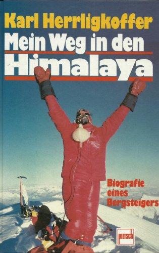 9783613500921: Mein Weg in den Himalaya. Biografie eines Bergsteigers