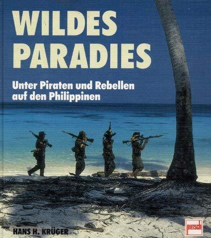 9783613501027: Wildes Paradies. Unter Piraten und Rebellen auf den Philippinen