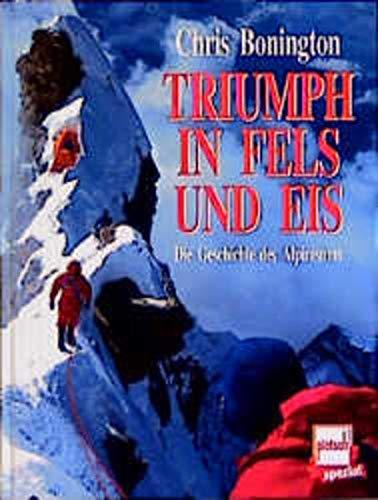 9783613502376: Triumph in Fels und Eis. Die Geschichte des Alpinismus.