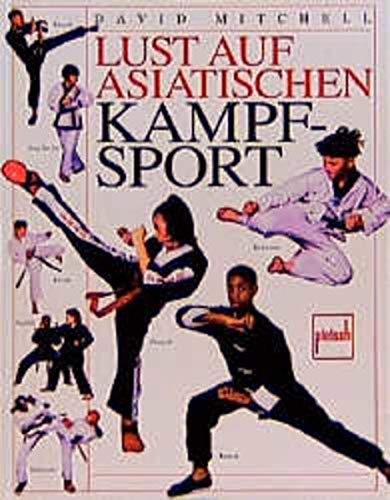Lust auf asiatischen Kampfsport.: Mitchell, David