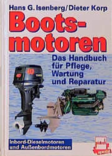 9783613503267: Bootsmotoren: Inbord-Dieselmotoren und Aussenbordmotoren. Das Handbuch für Pflege, Wartung und Reparatur