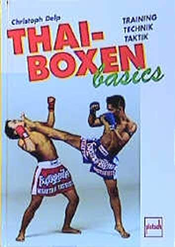 9783613503847: Thai-Boxen basics. Training, Technik, Ausr�stung