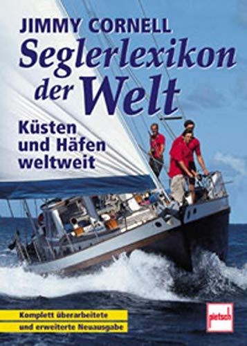 9783613504073: Seglerlexikon der Welt: Küsten und Häfen weltweit