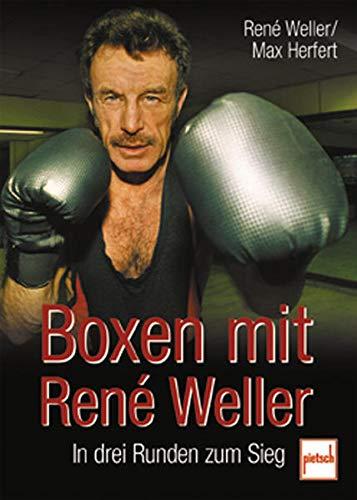 9783613504356: Boxen mit Rene Weller. In drei Runden zum Sieg.